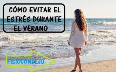 CÓMO EVITAR EL ESTRÉS DURANTE EL VERANO