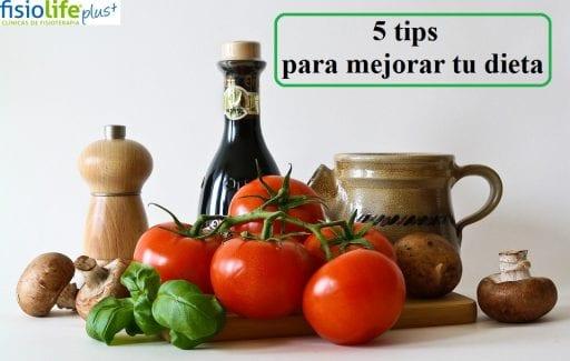 5 TIPS PARA MEJORAR TU DIETA